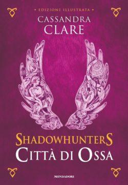 Shadowhunters. Città di ossa – Edizione illustrata