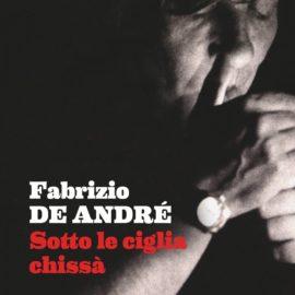 De André: un libro per sentire di nuovo la sua voce