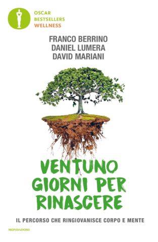 21 giorni per rinascere  Ventuno giorni per rinascere - Franco Berrino, Daniel Lumera, David ...