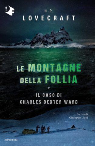 Le montagne della follia e Il caso di Charles Dexter Ward