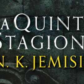 """Jemisin: i primi capitoli de """"La Quinta Stagione"""""""