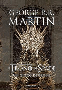Il Trono di Spade. Libro 1: Un gioco di troni