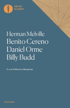 Benito Cereno – Daniel Orme – Billy Budd