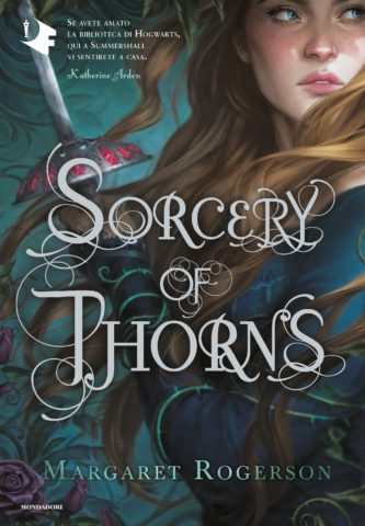 Sorcery of thorns - Margaret Rogerson | Oscar Mondadori